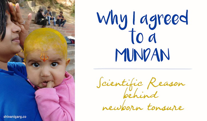 Why I agreed to a mundan + Scientific Reason behind tonsure for babies